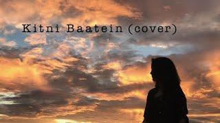 Kitni Baatein | Cover | Aastha Dewan