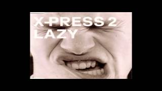 X-Press 2 Feat David Byrne - Lazy (Topspin & Dmit Kitz Remix)