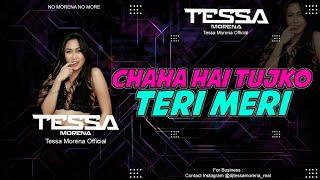 Download Lagu Dj tessa Morena Chaha hai tujko X Teri meri mp3
