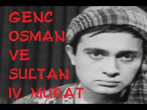Genç Osman ve Sultan IV. Murat - Türk Filmi