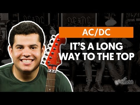 It's a Long Way To The Top (If You Wanna Rock N' Roll) - AC/DC (aula de guitarra)