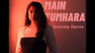 Main Tumhara - Dil Bechara | Amruta Barve Cover | A.R. Rahman, Jonita Gandhi, Hriday Gattani