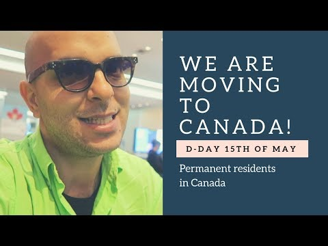 We Are Moving to Canada - D-Day 15th of May - Permanent resi
