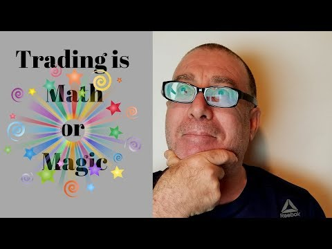 Trading Is Math. It Is not Magic