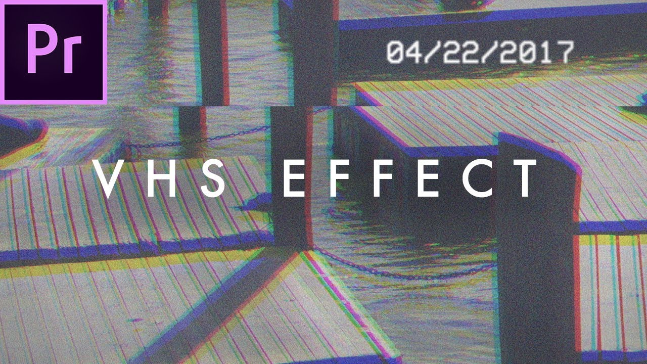 Retro Vhs Look Effect Tutorial No Plugins Premiere Pro