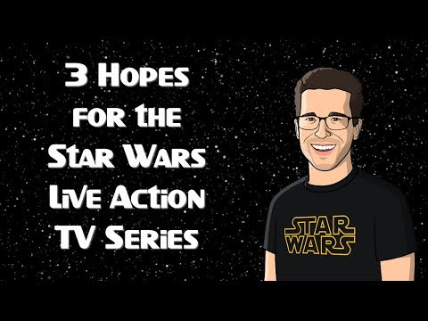 3 Hopes for the Star Wars Live Action TV Series