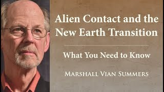 """The Shift to the  """"New Earth"""" and Alien Contact 