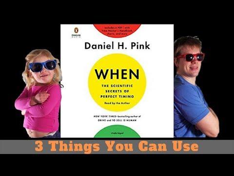 When by Dan Pink - 3 Big Ideas