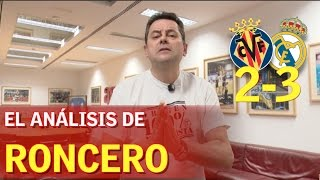 Villarreal 2-3 R. Madrid | Roncero: