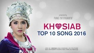 KHOSIAB TOP 10 SONG 2016 - Yaya Moua, Hands, Mai Lor, Melina Vang