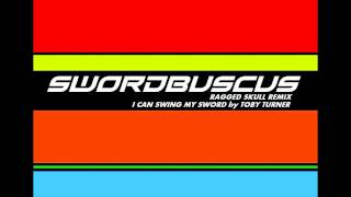 SWORDBUSCUS (I CAN SWING MY SWORD REMIX)