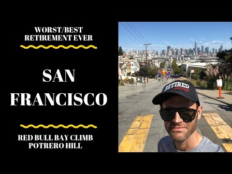 Best/Worst Retirement Ever - Red Bull Bay Climb - Potrero Hill - San Francisco