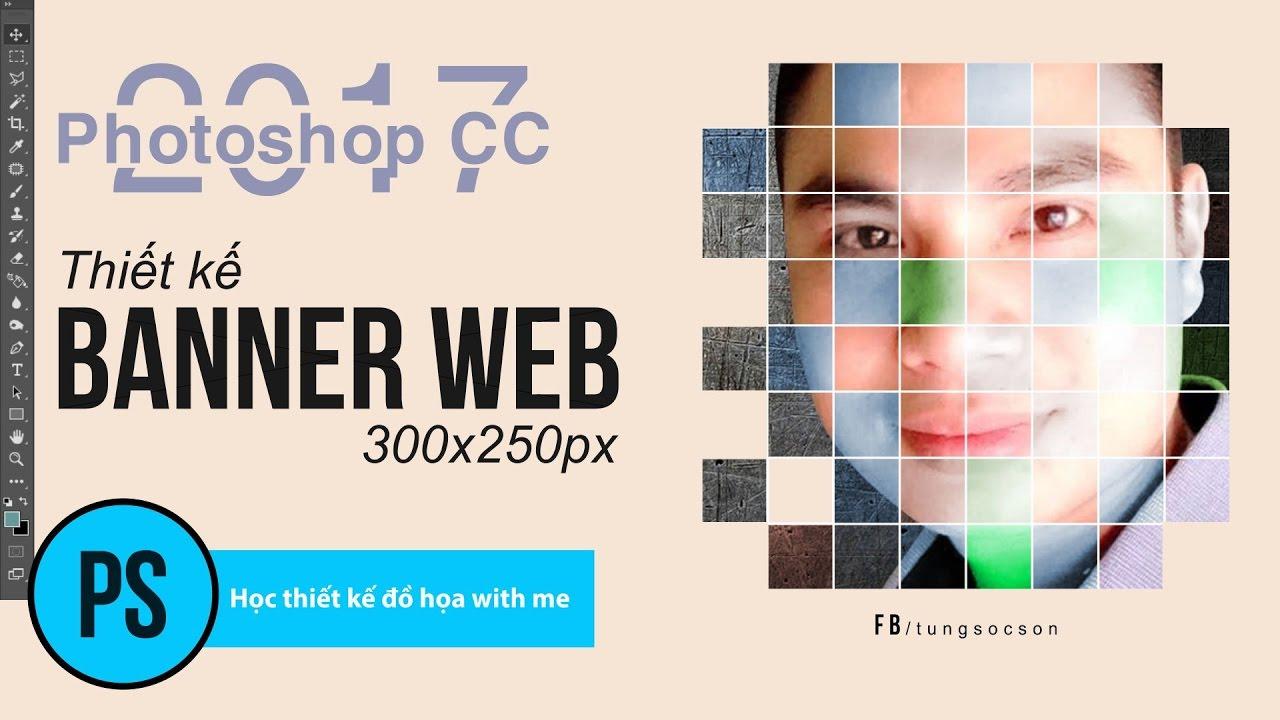 Photoshop CC 2017: Thiết kế banner cho Webssite với kích thước 300x250px