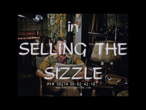 "AMAZING ELMER WHEELER SALES FILM "" SELL THE SIZZLE NOT THE STEAK "" 50274"
