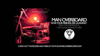 Man Overboard - Love Your Friends, Die Laughing (Electric)