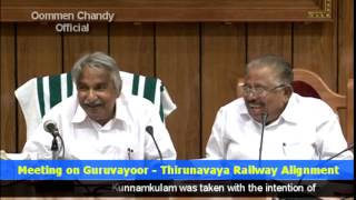 Guruvayoor - Thirunavaya Railway alignment via Kunnamkulam: Oommen Chandy Chief Minister