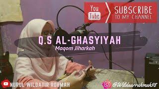 Q.S Al-Ghasyiyah ~ Nurul Wildatir Rohmah