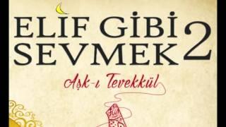 ELİF GİBİ SEVMEK ŞİİRİ