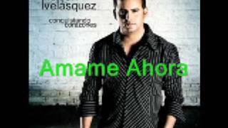Nelson Velásquez - Ámame Ahora