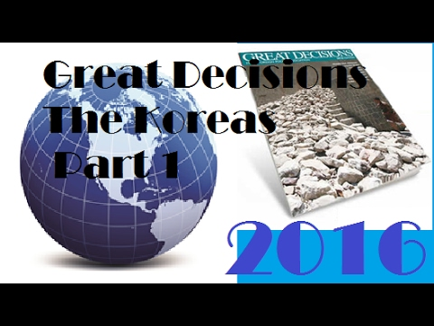 Great Decisions 2016 - The Koreas Part 1