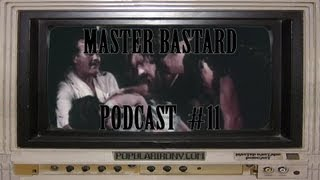 Master Bastard #11 - Gefilte Fish, Paraphilia, Snuff And Mom's Love