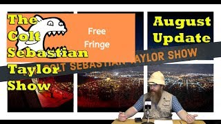 The Colt Sebastian Taylor Show - Episode 8: August Update