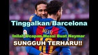 Video WOW! Bursa Transfer - Tinggalkan Barcelona, Messi Ucapkan Salam Perpisahan Pada Neymar download MP3, 3GP, MP4, WEBM, AVI, FLV Agustus 2017