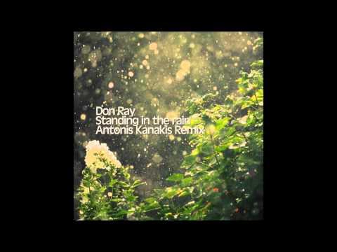 Don Ray - Standing In The Rain (Antonis Kanakis Remix)