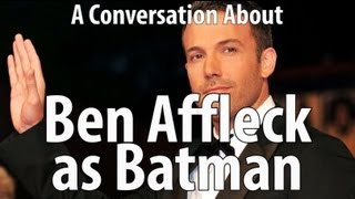 Batfleck: Ben Affleck As Batman - Conversations With Myself About Movies