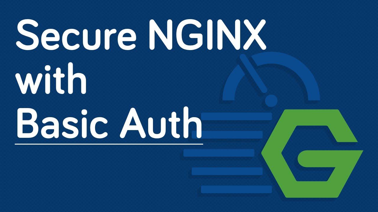 NGINX Fundamentals - Basic Auth