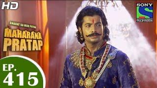 Bharat Ka Veer Putra Maharana Pratap - महाराणा प्रताप - Episode 415 - 12th May 2015