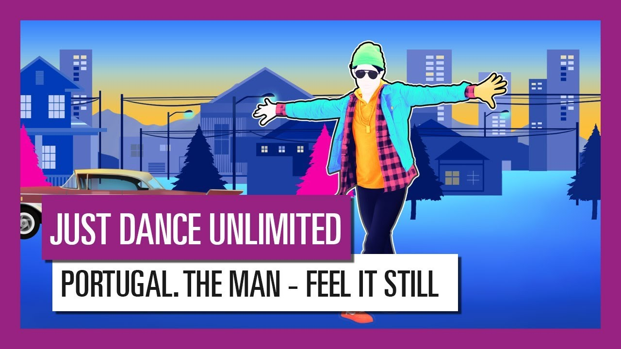 PORTUGAL  THE MAN - FEEL IT STILL / JUST DANCE UNLIMITED