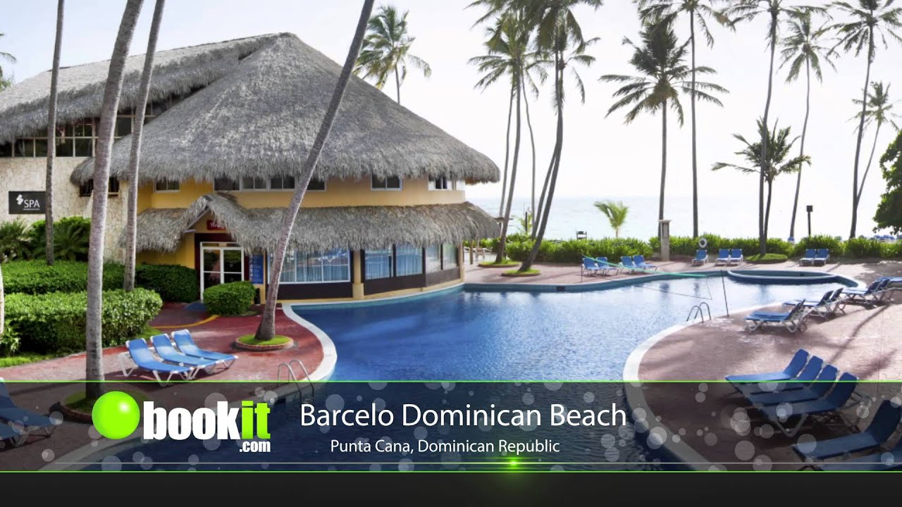 Top 10 Dominican Republic Resorts Barcelo Beach Bookit