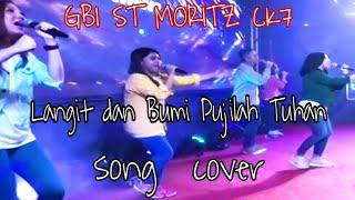Download Lagu Langit dan Bumi Pujilah Tuhan - GBI ST MORITZ CK7 (song cover) mp3