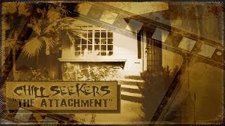Chill Seekers - Ghost Hunt Episode 11 - The Attachment