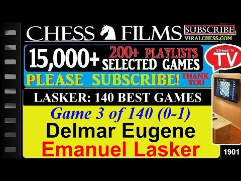 Lasker: 140 Best Games (#3 of 140): Delmar Eugene vs. Emanuel Lasker