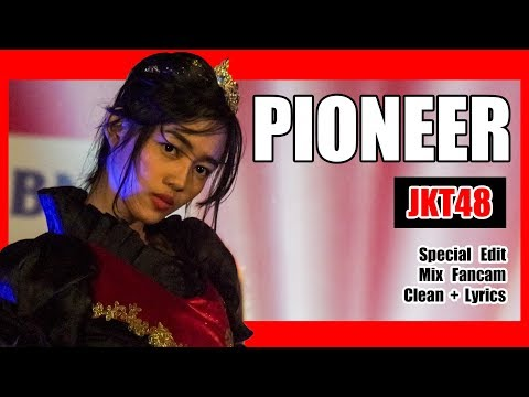 [Clean + Lirik] JKT48 - Pioneer @ Team J