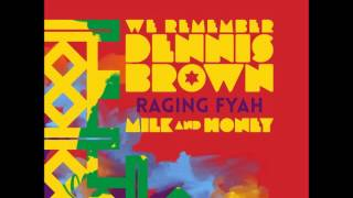 Raging Fyah  - Milk & Honey (Album 2016 We Remember Dennis Brown)