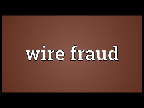 Wire fraud Meaning