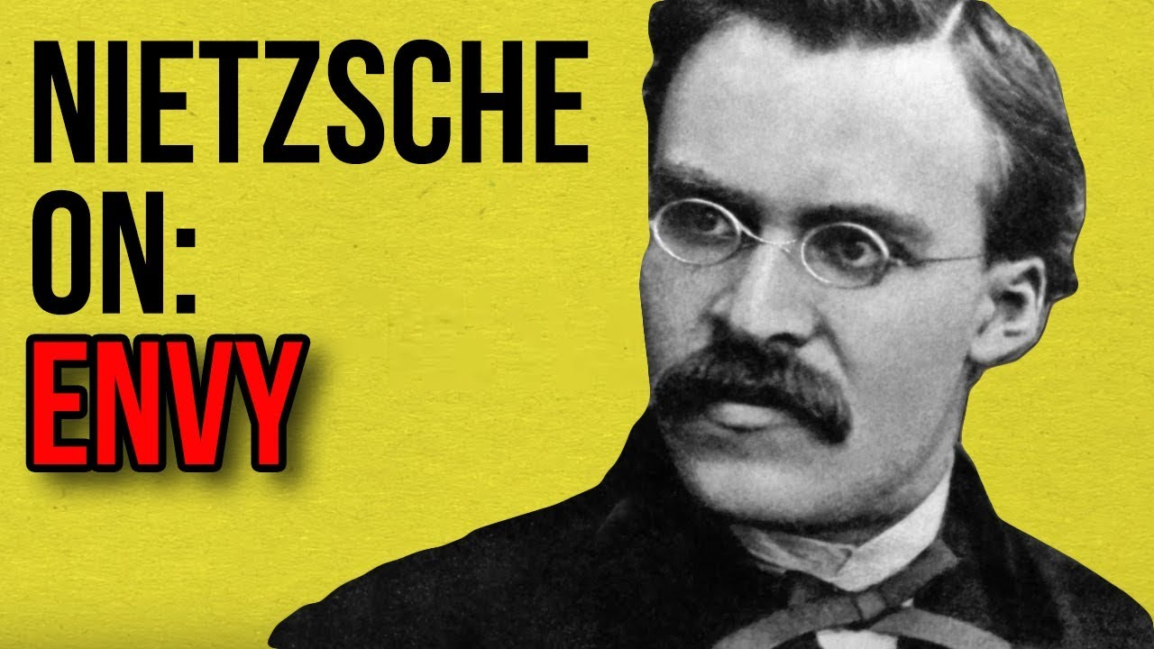 Nietzsche on: ENVY