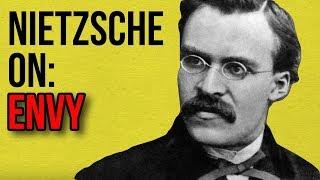 Nietzsche on: ENVY