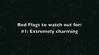 Red flags to watch out for #1: Extremely Charming