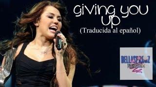Giving You Up - Miley Cyrus (traducida al español)