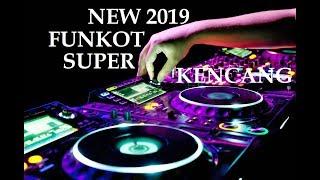 DJ FUNKOT 2019 KENCENG ABIS 2019 MELINTIRRR BOSS - Bintoro™