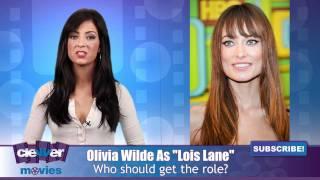 "Olivia Wilde As ""Lois Lane"" In Superman?"
