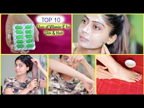 Top 10 Uses Of Vitamin E Capsules For Skin And Hair Care