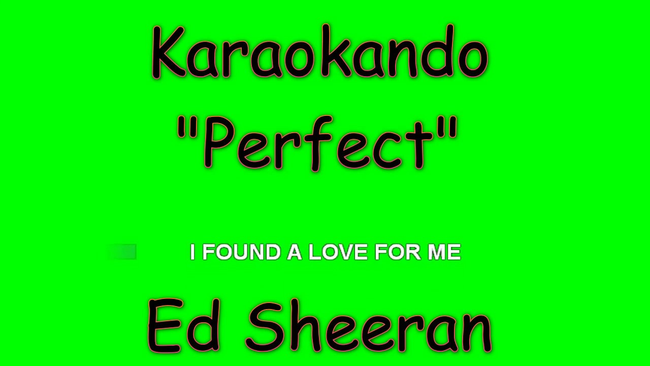 Karaoke internazionale perfect ed sheeran lyrics - Dive testo ed sheeran ...