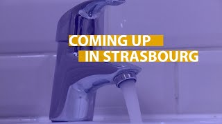 Coming up in Strasbourg: from single-use plastics to drinking water