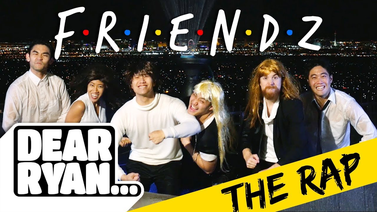 Friends Theme Song Rap! (Dear Ryan)