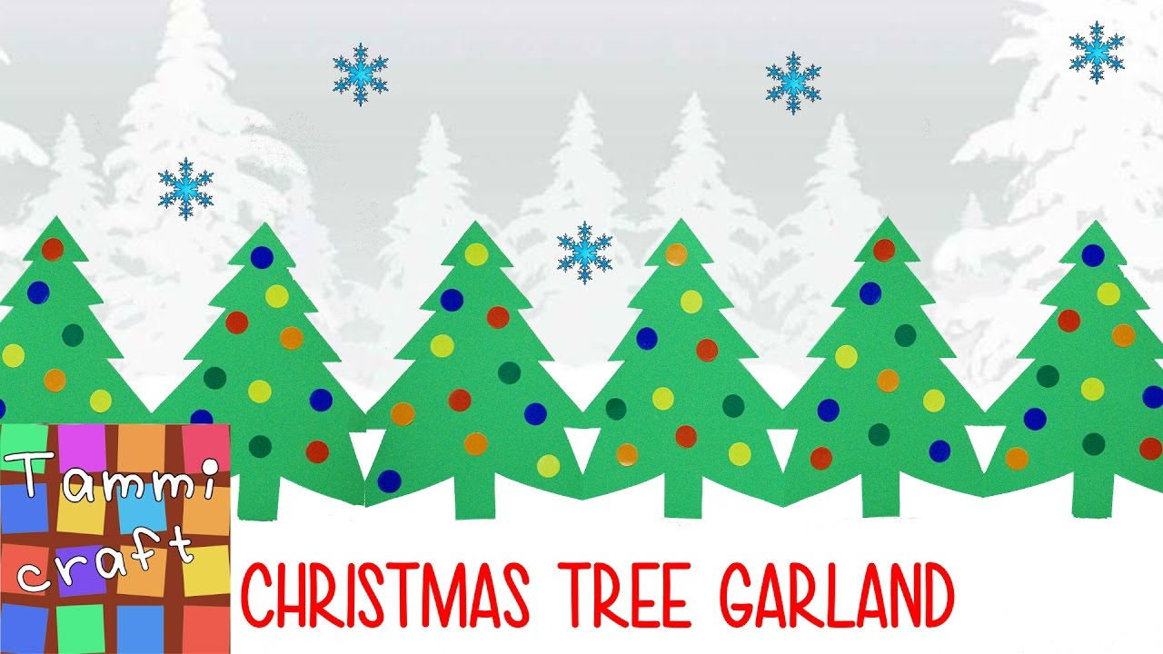 Christmas Tree Garland.Paper Christmas Tree Garland Tutorial Great For Kids